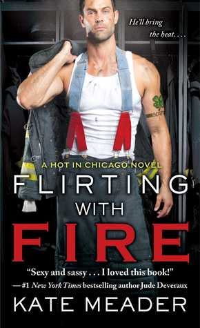 Flirting with Fire (Hot in Chicago, #1)