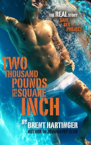 Two Thousand Pounds Per Square Inch by Brent Hartinger