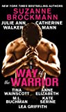 Way of the Warrior (Troubleshooters, #16.7; Deep Six, #0.5; Elite Force, #4.5; Justiss Alliance, #3.5; West Coast Navy SEALs, #3.5; Night Stalkers, #11.1; Protect and Serve, #0.5; Endgame Ops, #0.5)