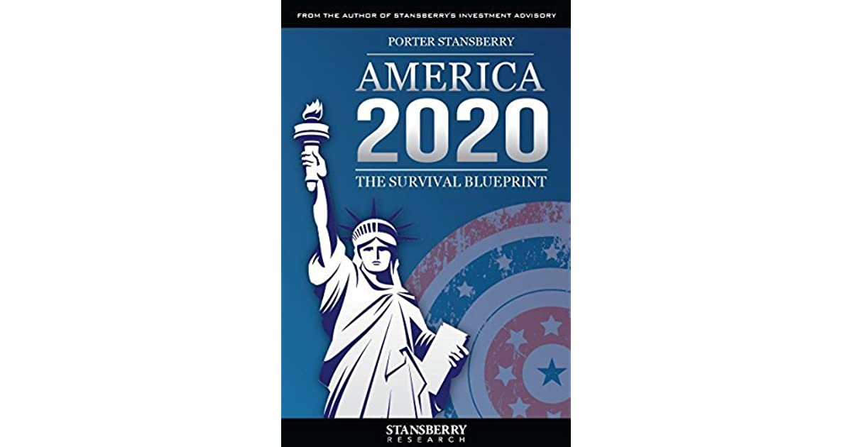 America 2020 the survival blueprint updated edition by porter america 2020 the survival blueprint updated edition by porter stansberry malvernweather Gallery