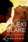 Luscious (Topped, #1; Masters and Mercenaries, #8.2) by Lexi Blake audiobook