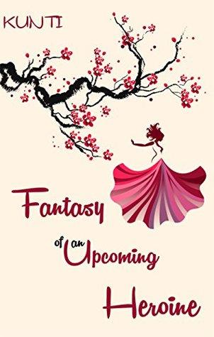 Fantasy of an Upcoming Heroine