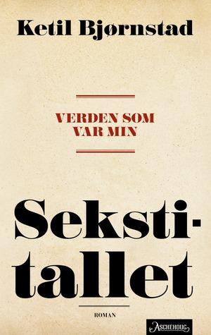 Sekstitallet by Ketil Bjørnstad