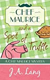 Chef Maurice and a Spot of Truffle (Chef Maurice Mysteries, #1)