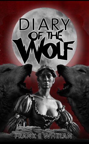 Diary of the Wolf (Diary of the Wolf, #1)