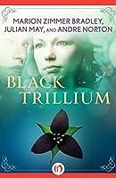 Black Trillium (The Saga of the Trillium Book 1)