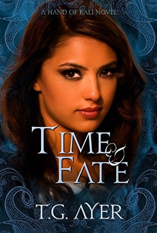Time & Fate (Hand of Kali, #3)