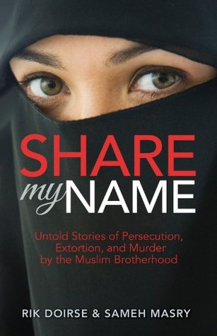Share My Name: Untold Stories of Persecution, Extortion and Murder by the Muslim Brotherhood