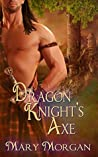 Dragon Knight's Axe (Order of the Dragon Knights, #3)