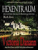 Hexentraum: Dämonen aus der Nähe (Die Ritter des Schwarzen Schwans, #2)