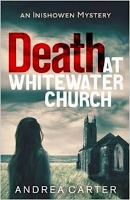 Death at Whitewater Church (An Inishowen Mystery, #1)