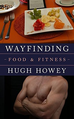 Wayfinding - Food and Fitness (Kindle Single)
