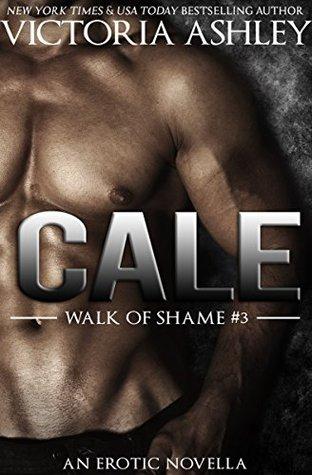 Cale (Walk of Shame, #3)