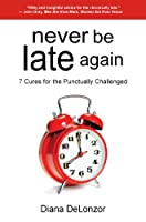 Never Be Late Again, 7 Cures for the Punctually Challenged