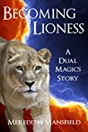 Becoming Lioness (Dual Magics Story)