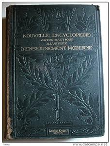 Nouvelle encyclopédie autodidactique illustrée d'enseignement moderne: Tome I