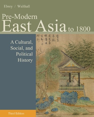 Pre-Modern East Asia to 1800 A Cultural Social and Political History