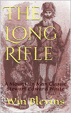 The Long Rifle: Mountain Man Classics (Epic Adventures)