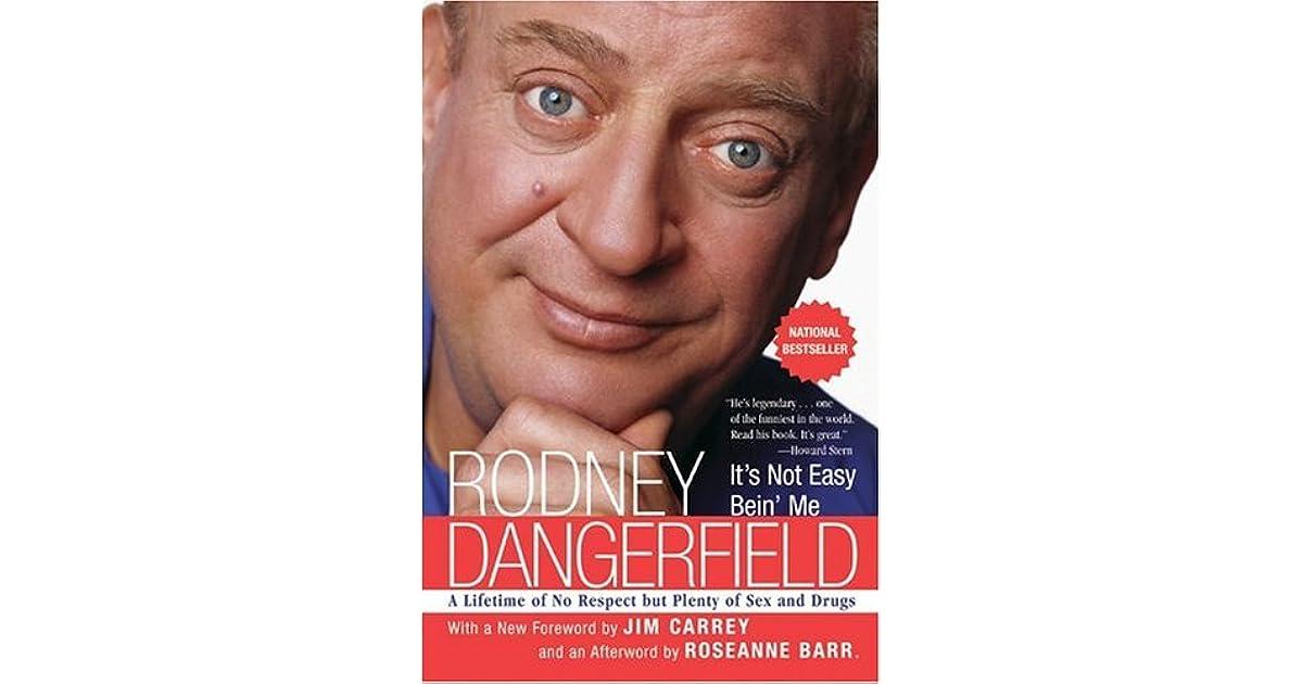 it s not easy bein me dangerfield rodney