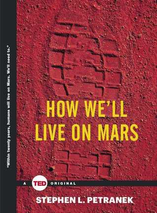 How We'll Live on Mars by Stephen L. Petranek