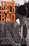 Stone Cold Bad (Stone Brothers, #1)