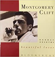 Montgomery Clift: Beautiful Loser