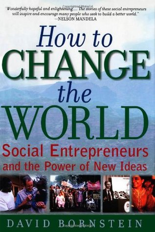 How to Change the World: Social Entrepreneurs and the Power of New
