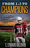 FROM 1-3 TO CHAMPIONS: How a Mitey Mite Team's City Championship Run Can Help Change Your Life (Living Life Well)