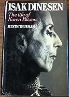 Isak Dinesen: The Life Of Karen Blixen
