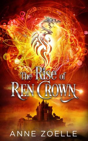 The Rise of Ren Crown (Ren Crown, #3)
