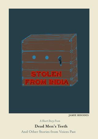Stolen From India (Dead Men's Teeth Book 3)