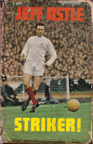 Striker by Jeff Astle and Philip Osborn