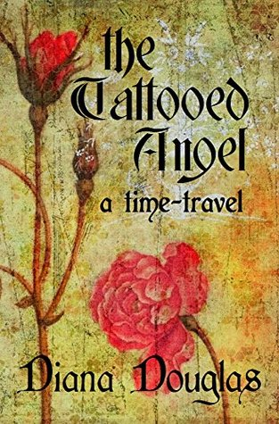 The Tattooed Angel, a Time-travel: History, Intrigue, and a Little Bit of Fantasy (The Amulet Book 1)