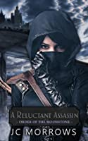 A Reluctant Assassin (Order of the MoonStone, #1)
