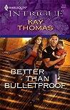 Better Than Bulletproof (Bulletproof #1)
