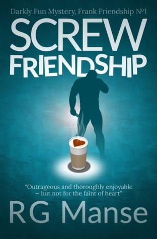 Screw Friendship (Frank Friendship, #1)