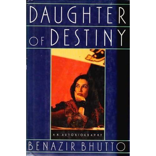 daughter of destiny bhutto benazir