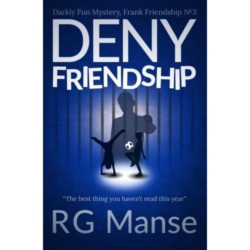 Read Deny Friendship Darkly Fun Mystery The Frank Friendship Series Book 3 By Rg Manse