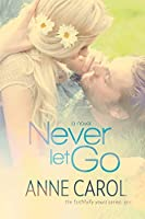 Never Let Go (Faithfully Yours #1)