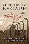 Auschwitz Escape: The Klara Wizel Story