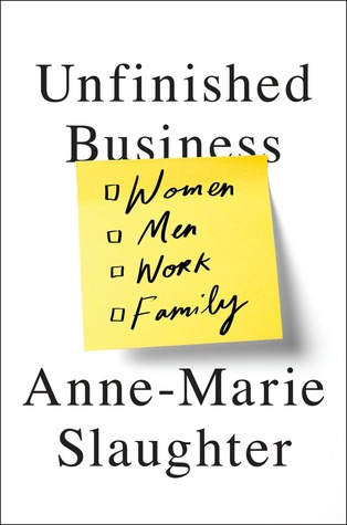 Unfinished Business by Anne-Marie Slaughter