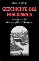 Geschichte des Faschismus: Ausstieg und Fall einer europäischen Bewegung
