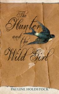 The Hunter and the Wild Girl by Pauline Holdstock