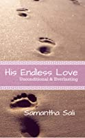 His Endless Love: Unconditional & Everlasting