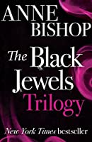 The Black Jewels Trilogy: Three sworn enemies have begun a ruthless game of politics and intrigue, magic and betrayal