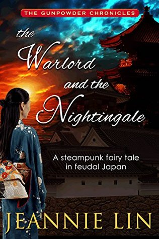 The Warlord and the Nightingale (The Gunpowder Chronicles, #2.5)