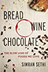 Bread, Wine, Chocolate by Simran Sethi
