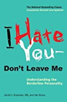 I Hate You – Don't Leave Me: Understanding the Borderline Personality