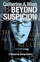 Beyond Suspicion: A Whispering Springs Mystery (Whispering Springs Mysteries Book 1)