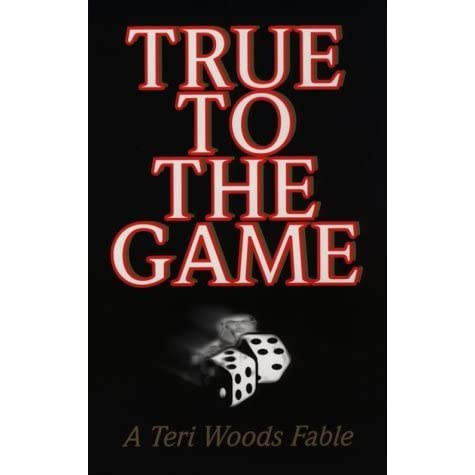 True To The Game True To The Game 1 By Teri Woods